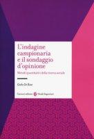 L' indagine campionaria e il sondaggio d'opinione. Metodi quantitativi della ricerca sociale - De Rose Carlo