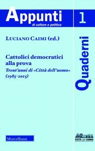 Copertina di 'Cattolici democratici alla prova. Trent'anni di «Città dell'uomo» (1985-2015).'