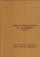 Opera omnia vol. XXIII - Le Lettere [185-270] - Agostino (sant')