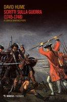 Scritti sulla guerra (1745-1748) - Hume David