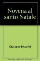 Novena al santo Natale - Brioschi Giuseppe