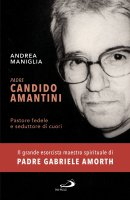 Padre Candido Amantini - Andrea Maniglia