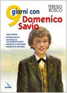 Copertina di '9 giorni con Domenico Savio. Ogni giorno: pensiero biblico, avventura di San Domenico Savio, momento di riflessione, momento di preghiera'