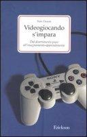 Videogiocando s'impara. Dal divertimento puro all'insegnamento-apprendimento - Tanoni Italo