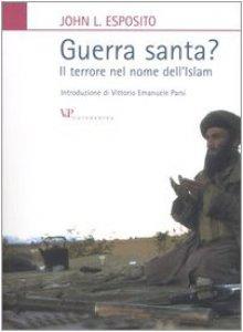 Copertina di 'Guerra santa? Il terrore nel nome dell'Islam'