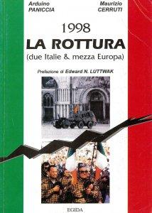 Copertina di 'La rottura. Due Italie e mezza Europa'