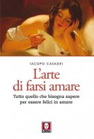 L'arte di farsi amare - Iacopo Casadei