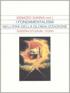 Copertina di 'I fondamentalismi nell'era della globalizzazione'