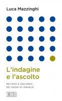 L'indagine e l'ascolto - Luca Mazzinghi