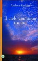 Il cielo cammina tra noi - Andrea Panont