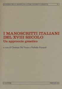 Copertina di 'I manoscritti italiani del XVIII secolo. Un approccio genetico'