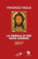 La Parola di Dio ogni giorno 2017 - Vincenzo Paglia