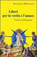 Liberi per la verità e l'amore - Mongillo Dalmazio