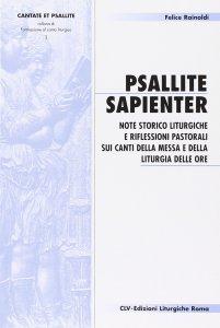 Copertina di 'Psallite sapienter. Note storico liturgiche e riflessioni pastorali sui canti della messa e della liturgia delle ore'