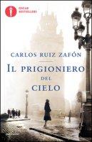 Il prigioniero del cielo - Ruiz Zafón Carlos