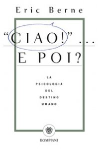 Copertina di 'Ciao!... E poi? La psicologia del destino umano'