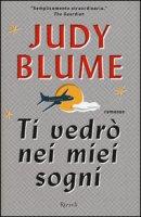 Ti vedrò nei miei sogni - Blume Judy