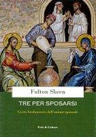 Tre per sposarsi - Fulton Sheen