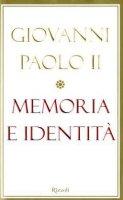 Memoria e identità. Conversazioni a cavallo dei millenni - Giovanni Paolo II