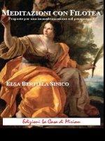Meditazioni con Filotea - Elsa Bertilla Sinico