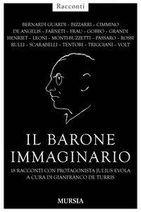 Copertina di 'Il barone immaginario. 18 racconti con protagonista Julius Evola'