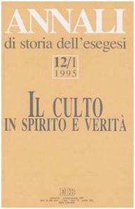 Copertina di 'Annali di storia dell'esegesi. Il culto in spirito e verità'