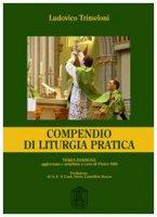 Compendio di liturgia pratica - Trimeloni Ludovico