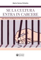 Se la cultura entra in carcere - M. Teresa Pichetto