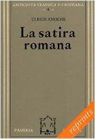 La satira romana - Knoche Ulrich