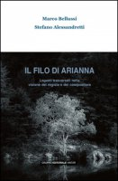 Il filo di Arianna. Legami trasversali nella visione del regista e del compositore - Bellussi Marco, Alessandretti Stefano