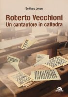 Roberto Vecchioni. Un cantautore in cattedra - Longo Emiliano