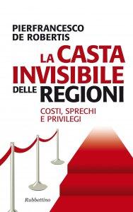 Copertina di 'La casta invisibile delle regioni'