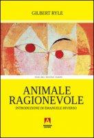 Animale ragionevole - Ryle Gilbert