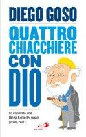 Quattro chiacchiere con Dio - Diego Goso