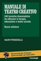Manuale di teatro creativo. 200 tecniche drammatiche da utilizzare in terapia, educazione e teatro sociale - Pitruzzella Salvo
