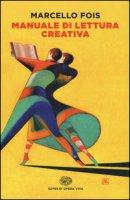 Manuale di lettura creativa - Fois Marcello