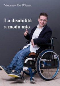 Copertina di 'La disabilità a modo mio'
