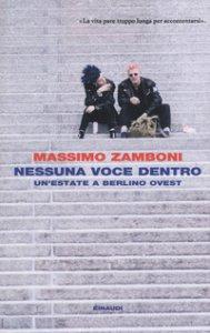 Copertina di 'Nessuna voce dentro. Un'estate a Berlino Ovest'