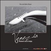 Venezia, momenti senza tempo - Roiter Rigoni Riccardo