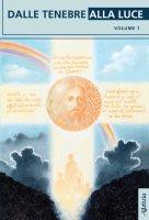Dalle tenebre alla luce Vol. 1 - Aa. Vv.