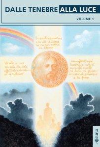 Copertina di 'Dalle tenebre alla luce Vol. 1'
