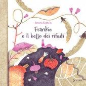 Frankie e il bello dei rifiuti. Ediz. a colori - Cechová Simona