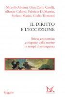 Il diritto e l'eccezione - Niccolò Abriani, Gian Carlo Caselli, Alfonso Celotto, Fabrizio Di Marzio, Stefano Masini, Giulio Tremonti