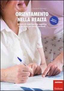 Copertina di 'Orientamento nella realtà. Attività di riabilitazione cognitiva in persone con traumi cerebrali'