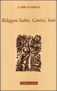 Copertina di 'Rileggere salmi, cantici, inni'