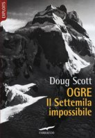 Ogre. Il Settemila impossibile - Scott Doug