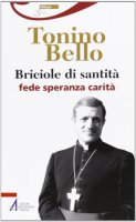 Briciole di santità - don Tonino Bello - Bello Don Tonino