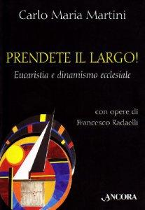 Copertina di 'Prendete il largo! Eucaristia e dinamismo ecclesiale'
