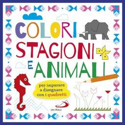 Copertina di 'Colori stagioni e animali. Per imparare a disegnare con i quadretti'