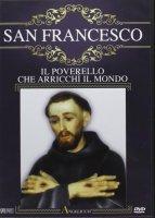 San Francesco - Il poverello che arricchì il mondo